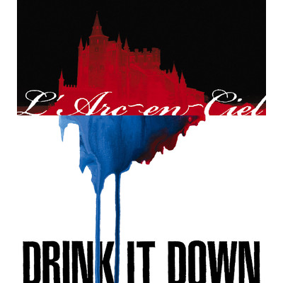 シングル/DRINK IT DOWN/L'Arc〜en〜Ciel
