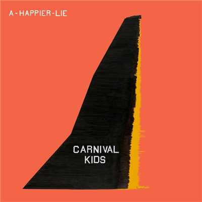 シングル/A Happier Lie/Carnival Kids