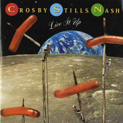 アルバム/Live It Up/Crosby, Stills & Nash