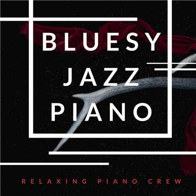 ハイレゾアルバム/Bluesy Jazz Piano/Relaxing Piano Crew