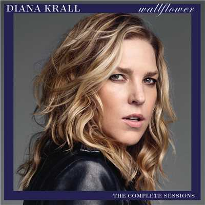 アルバム/Wallflower (The Complete Sessions)/Diana Krall