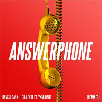 シングル/Answerphone (feat. Yxng Bane) [Sondr Remix]/Banx & Ranx & Ella Eyre