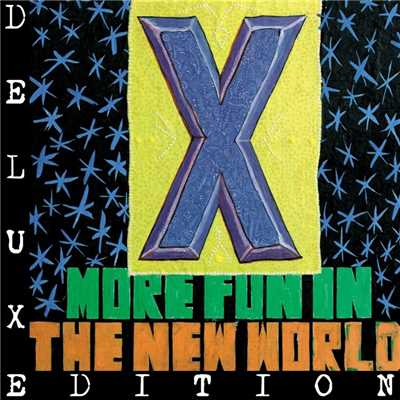 アルバム/More Fun In the New World (Deluxe)/X