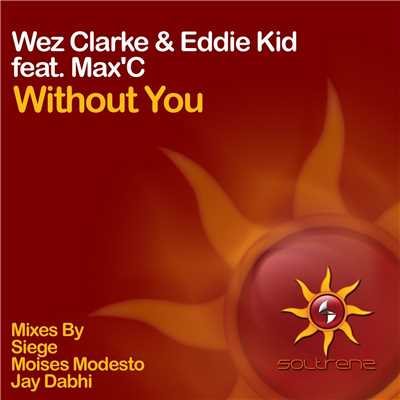 シングル/Without You (feat. Max'C) [Jay Dabhi Mix]/Wez Clarke & Eddie Kid
