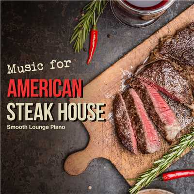 ハイレゾアルバム/Music for American Steak House/Smooth Lounge Piano