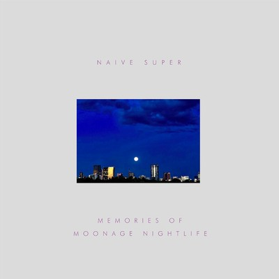 シングル/Memories Of Moonage Nightlife feat. Maki Nomiya/Naive Super