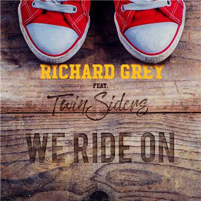 シングル/We Ride On (featuring Twinsiders/Extended Mix)/Richard Grey