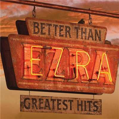 アルバム/Greatest Hits/Better Than Ezra