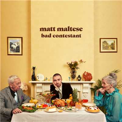 シングル/Bad Contestant/Matt Maltese