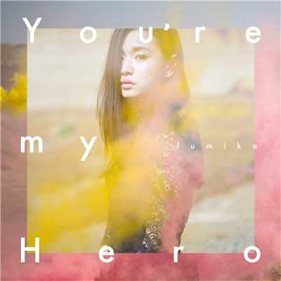 アルバム/You're my Hero/FIGHTER/fumika