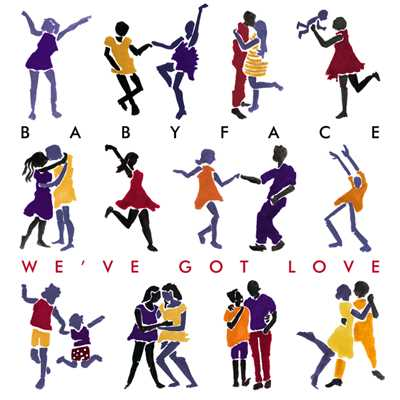 シングル/We've Got Love/Babyface