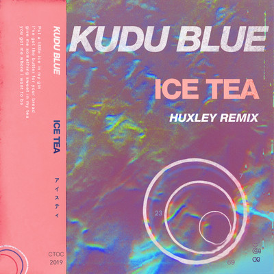 シングル/Ice Tea (Huxley Remix)/Kudu Blue
