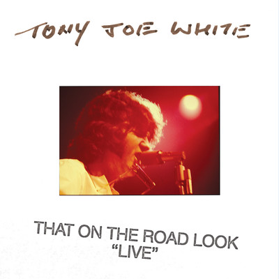 アルバム/That On The Road Look (Live)/Tony Joe White
