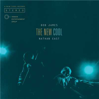 アルバム/The New Cool/Bob James and Nathan East