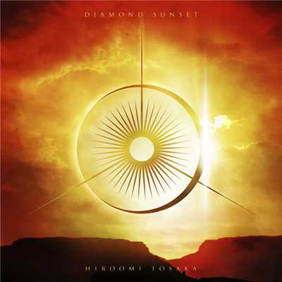 シングル/DIAMOND SUNSET/HIROOMI TOSAKA