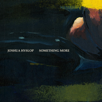 シングル/Something More/Joshua Hyslop