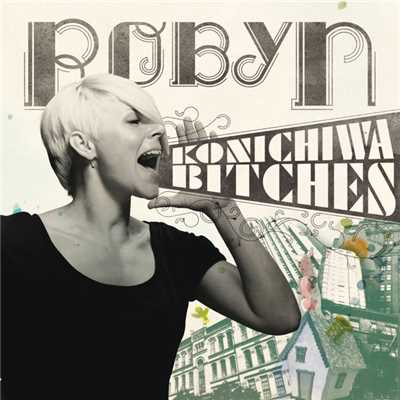 アルバム/Konichiwa Bitches EP (International Version)/Robyn