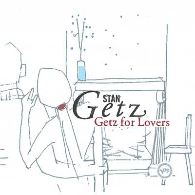アルバム/Getz For Lovers/Bill Evans/Stan Getz