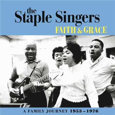 アルバム/Faith And Grace: A Family Journey 1953-1976/The Staple Singers
