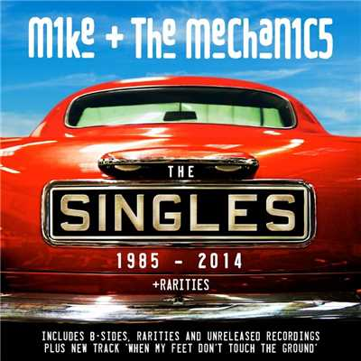 アルバム/The Singles 1985 - 2014 + Rarities/Mike + The Mechanics