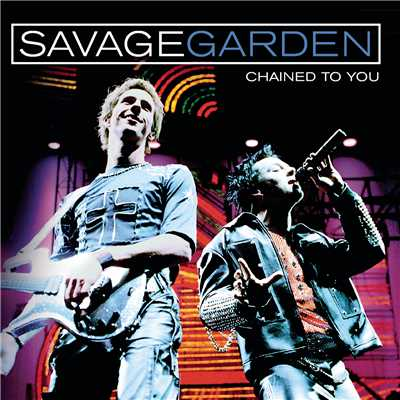 アルバム/Chained To You/Savage Garden