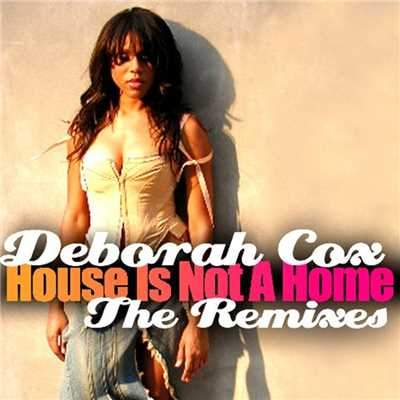 アルバム/House Is Not A Home - The Remixes/Deborah Cox