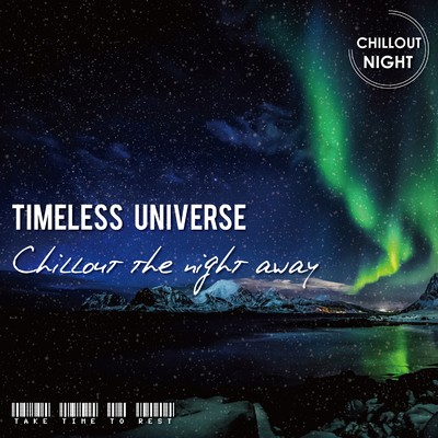 Timeless Universe - Chillout the night away/various artist