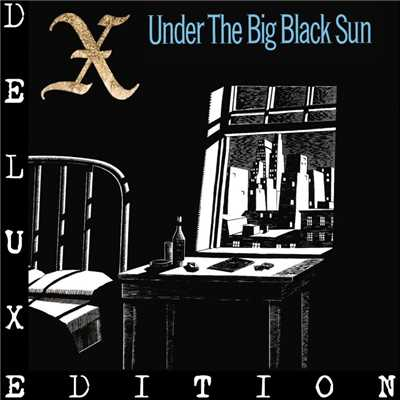アルバム/Under The Big Black Sun (Deluxe)/X