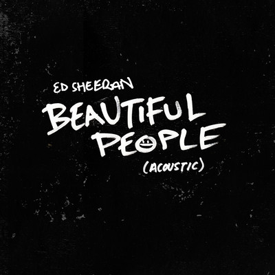 シングル/Beautiful People (Acoustic)/Ed Sheeran