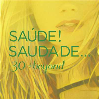 アルバム/SAUDE! SAUDADE... 30 + beyond/Various Artists