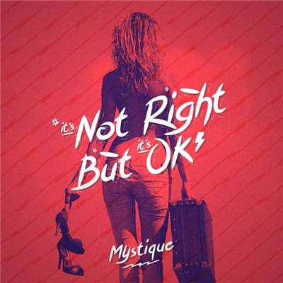 シングル/It's Not Right But It's Okay/Mystique