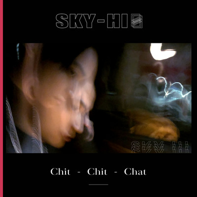 シングル/Chit-Chit-Chat/SKY-HI