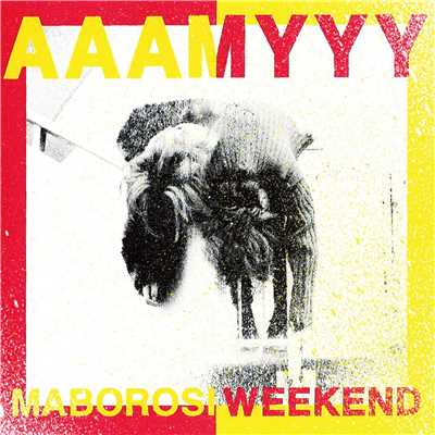 アルバム/MABOROSI WEEKEND/AAAMYYY