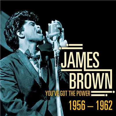 アルバム/You've Got The Power 1956-1962/James Brown