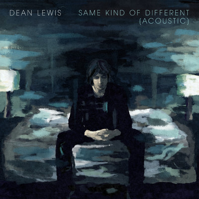 アルバム/Same Kind Of Different (Acoustic)/Dean Lewis