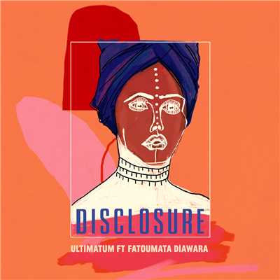 シングル/Ultimatum (featuring Fatoumata Diawara/Edit)/Disclosure