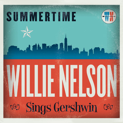 アルバム/Summertime: Willie Nelson Sings Gershwin/ウィリー・ネルソン