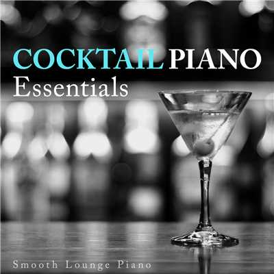 ハイレゾアルバム/Cocktail Piano Essentials/Smooth Lounge Piano