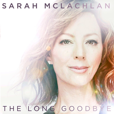ハイレゾ/The Long Goodbye/Sarah McLachlan