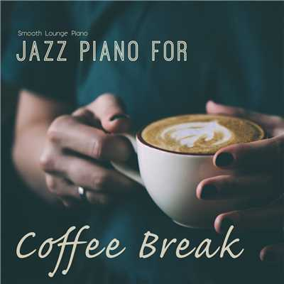 アルバム/Jazz Piano For Coffee Break/Smooth Lounge Piano