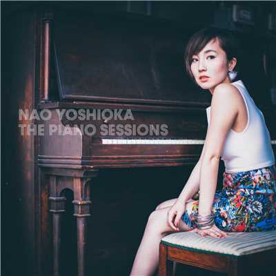 The Piano Sessions <24bit/96kHz>/Nao Yoshioka
