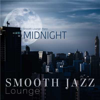 ハイレゾアルバム/Midnight Smooth Jazz Lounge/Smooth Lounge Piano