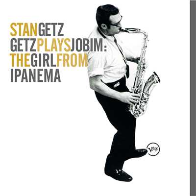 アルバム/Getz Plays Jobim: The  Girl From Ipanema/Bill Evans/Stan Getz