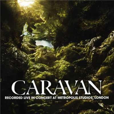 アルバム/Live In Concert at Metropolis Studios, London/Caravan