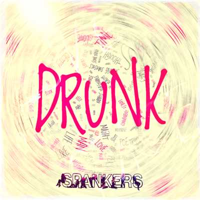 シングル/Drunk (Paolo Ortelli & Luke Degree Drunk Mix)/スパンカーズ