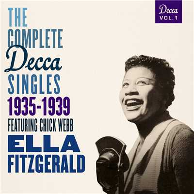 アルバム/The Complete Decca Singles Vol. 1: 1935-1939 (featuring Chick Webb)/エラ・フィッツジェラルド