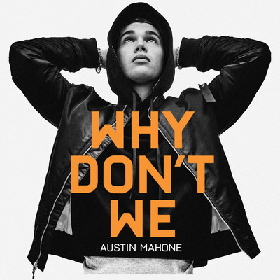 Why Don't We/Austin Mahone