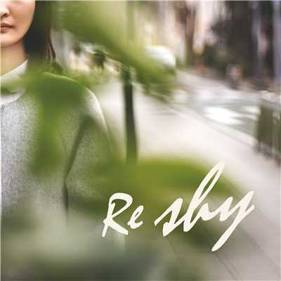 シングル/Re::shy/City Your City