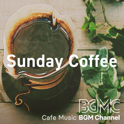 アルバム/Sunday Coffee/Cafe Music BGM channel