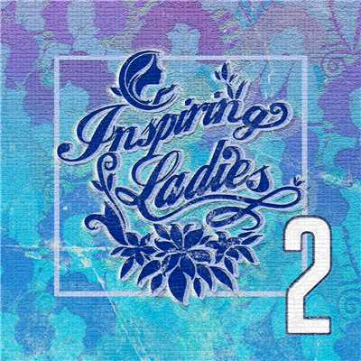 アルバム/Inspiring Ladies 2/Various Artists